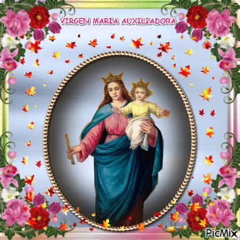 imagenes de la virgen maria ausiliadora virgen maria auxiliadora bendicenos picmix