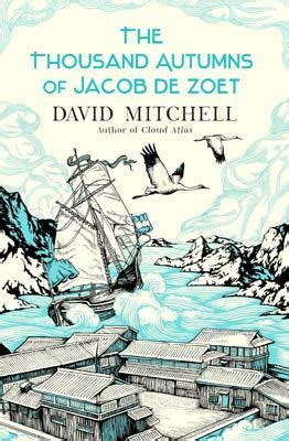 the thousand autumns of jacob de zoet a novel smugglivus 2010 guest author gemma malley