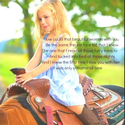 lyrics from the song quot i loved her first quot this is going to be the father daughter dance song at