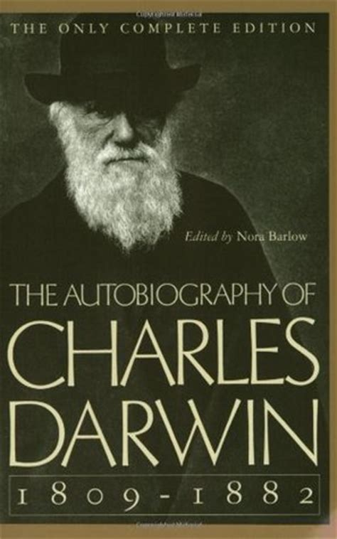 charles darwin mythmaker books the autobiography of charles darwin 1809 82 by charles