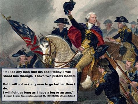 the general in his general george washington quote august 27 1776 battle of long island george washington