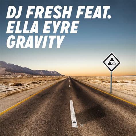 Download Mp3 Dj Fresh Gravity   dj fresh feat ella eyre gravity out now by