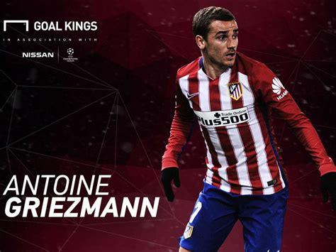 ucl goal kings antoine griezmann goalcom