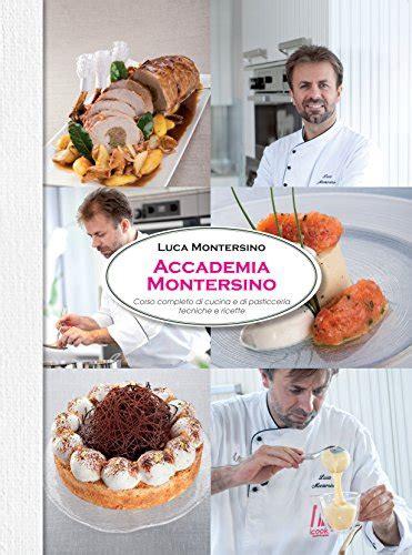 accademia di cucina montersino 7 books of luca montersino quot accademia montersino