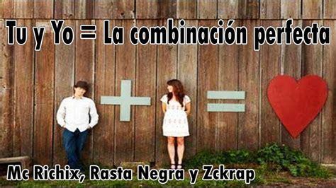 tu y yo 8491010386 tu y yo la combinaci 243 n perfecta rap romantico mc