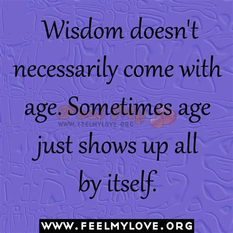 picture shows age lines see description age wisdom and quotes quotesgram