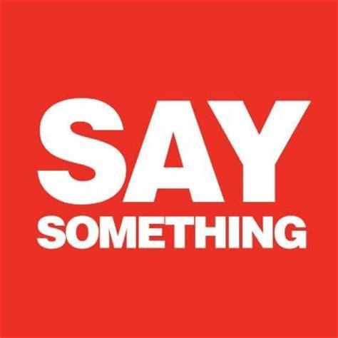 Say Something by Say Something Saysomethingsa