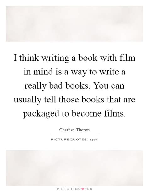 how to think like a writer a book for creative writing students and their tutors books charlize theron quotes sayings 149 quotations