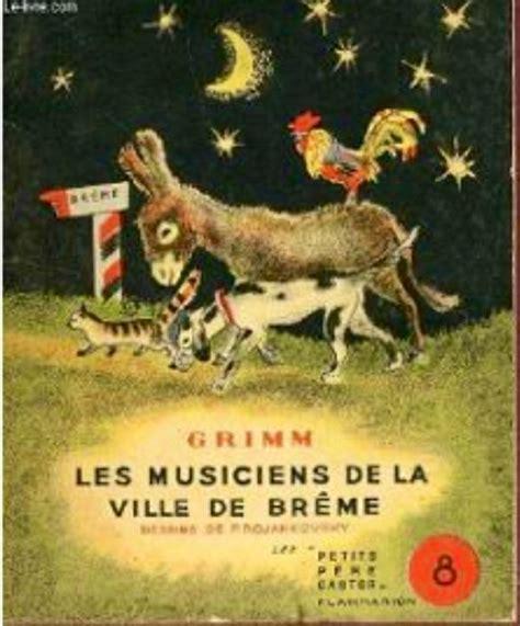 les musiciens de br 234 me 0 4 ans petit chouan jeunesse nos rayons chir 233 21 best the bremen town musicians les musiciens de br 234 me images on bremen