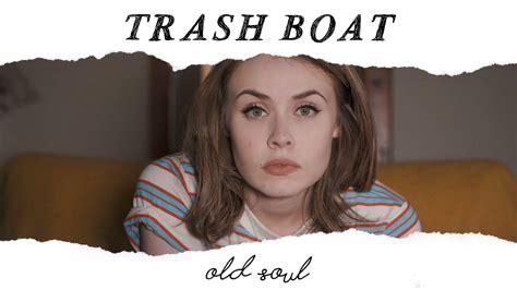 old soul trash boat lyrics trash boat old soul official music video youtube