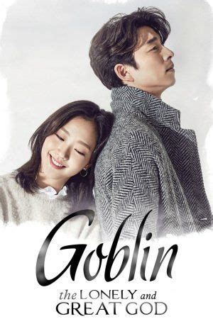 film drama korea goblin nonton film goblin the lonely and great god 쓸쓸하고 찬란하神