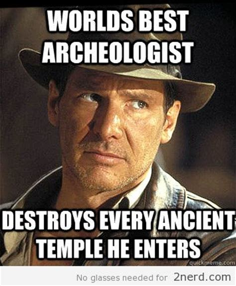 Indiana Meme - indiana jones movie logic http 2nerd com memes indiana