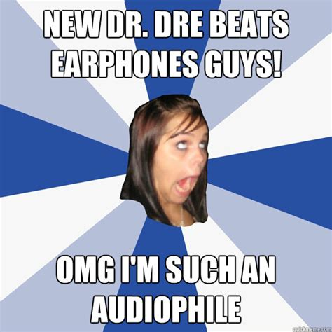 Audiophile Meme - the audio joke thread page 3 headphone reviews and discussion head fi org