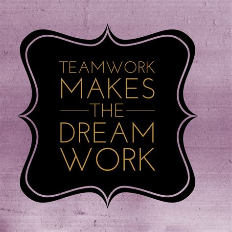 Teamwork Makes The Dreamwork Meme - teamwork makes the dream work meme quotes quotes