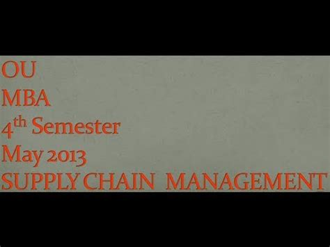 Mba 2nd Sem Important Questions Ou 2017 by Ou Mba 4th Semester Supply Chain Management May 2013