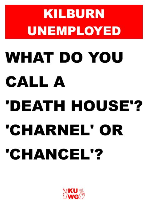 define charnel house kilburn unemployed workers group the kwug blog what do you call a death house