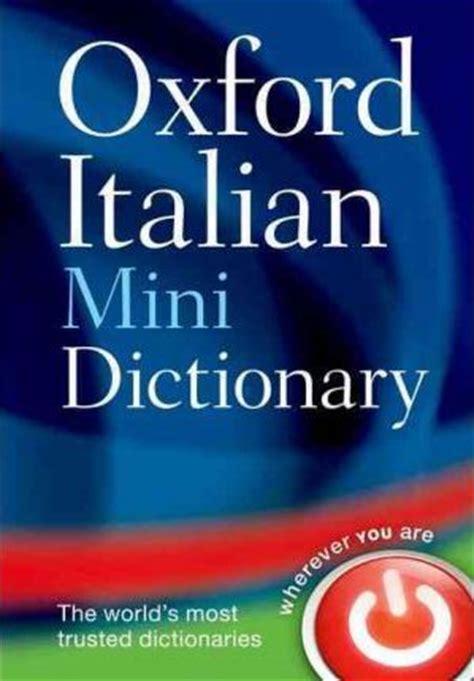 Oxford Mini Dictionary oxford italian mini dictionary oxford dictionaries