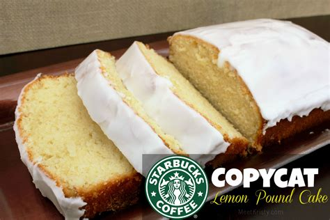 starbucks kuchen copycat starbucks lemon pound cake recipe meetkristy