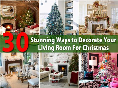 how to decorate home for christmas 30 stunning ways to decorate your living room for