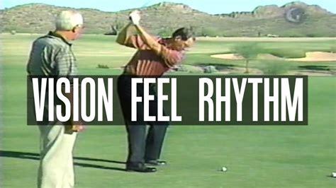 golf swing feel vision feel and rhythm in the golf swing youtube