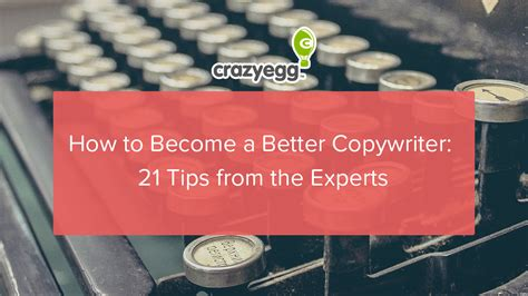 how to be a better copywriter how to become a better copywriter 21 tips from the experts