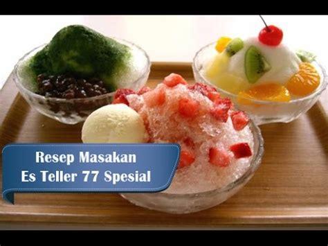 resep membuat es teler 77 enak segar spesial tips cara net resep dan cara membuat es teler 77 spesial enak dan