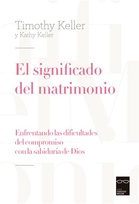 el significado del matrimonio timothy keller libro cristiano pdf gratis