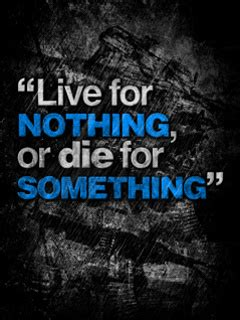 live for nothing or die for something wallpaper live for nothing or die for something 240 x 320