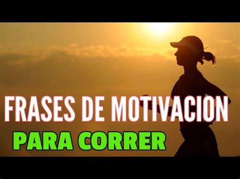 imagenes motivacionales para corredores frases de motivacion para correr motivacion para mujeres