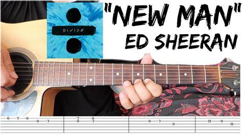ed sheeran new man new man ed sheeran guitar tutorial youtube