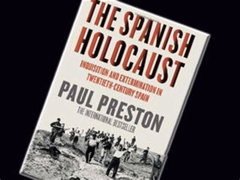 the spanish holocaust review the spanish holocaust by paul preston books entertainment express co uk