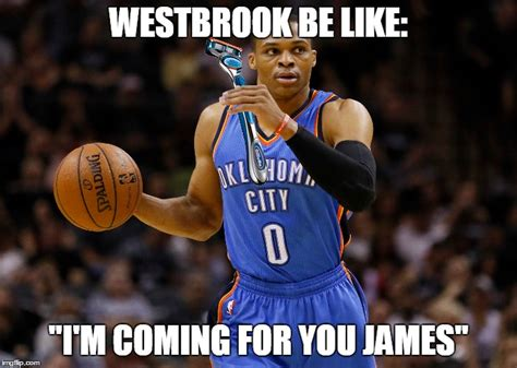 Westbrook Meme - okc vs houston imgflip