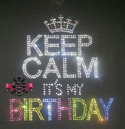 keep calm and it s my birthday pictures photos and