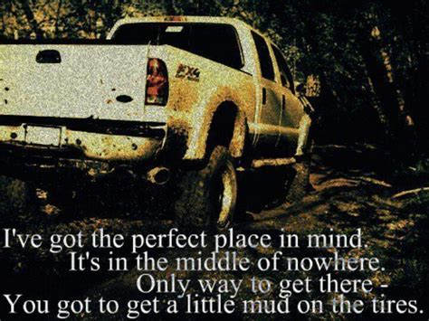 country music video mudding brad paisley mud on the tires quotes pinterest