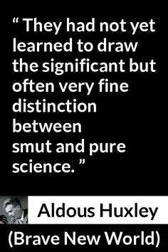 huxley brave new world coming true sooner than i thought quote of the day