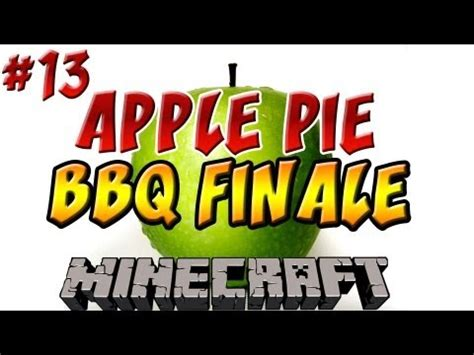 minecraft: apple pie | ep.13, bbq, dumb and dumber youtube