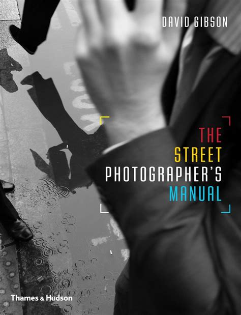 the street photographers manual miami street photographer the street photographer s manual by david gibson