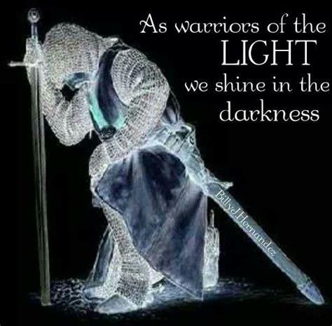 warriors   light  shine   darkness warrior  christ pinterest