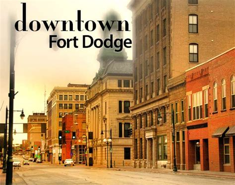 things to do in fort dodge iowa fort dodge downtown
