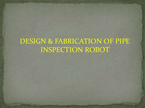 piping layout design ppt pipe line inspection robot ppt