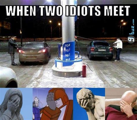 Funny Memes About Idiots - when two idiots meet 9buz