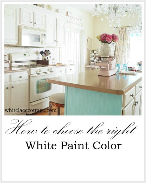 how to pick white paint how to choose the right white paint color white lace cottage