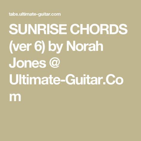 norah jones sunrise chords best 25 ultimate guitar chords ideas on pinterest