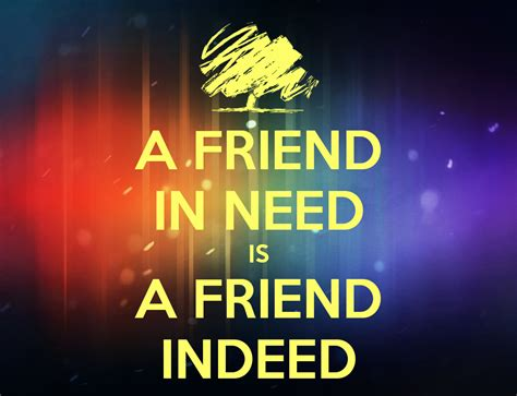 A Friend In Need Is A Friend Indeed Sle Essay by A Friend In Need Is A Friend Indeed Poster Sv Keep Calm O Matic