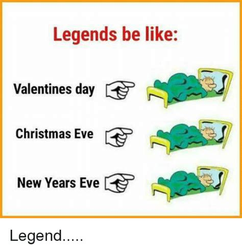 valentines day be like legends be like valentines day new years