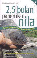 Buku 2 5 Bulan Panen Ikan Nila 2 5 bulan panen ikan nila dengan monosex culture
