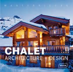 chalet designs masterpieces chalet architecture design architecture