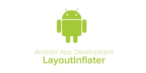 Layoutinflater Get | android app development how to get the right layoutinflater