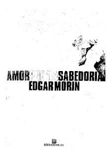 MORIN, Edgar. Amor, poesia, sabedoria.pdf   MeuPDF Baixe
