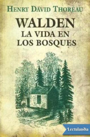 libro los bosques ibericos practicos walden la vida en los bosques henry david thoreau descargar epub y pdf gratis lectulandia